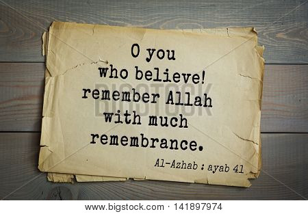 Islamic Quran Quotes.O you who believe! remember Allah with much remembrance .