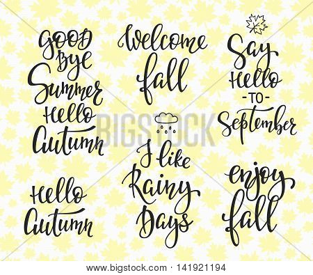 Season life style inspiration quotes lettering typography. Calligraphy graphic design element. Say Hello Welcome Enjoy Fall Autumn September set. Like Rainy Days. Good Bye Summer Seamless pattern