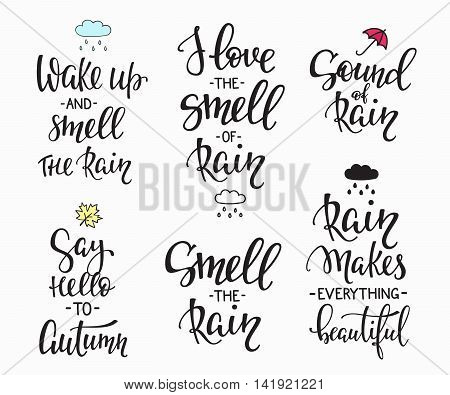 Season life style inspiration quotes lettering set. Motivational typography. Calligraphy graphic design element. Rain Makes everything Beautiful. Sound Smell Rainy days. Wake up Say Hello to Autumn
