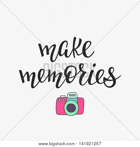 Travel Photo life style inspiration quotes lettering. Motivational quote typography. Calligraphy graphic design sign element. Make memories. Vector design letter element.