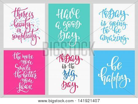 Lettering vector postcard quotes set. Motivational cute typography. Calligraphy photo graphic design element. Hand written sign. Have good day Today amazing Big day Be happy Beauty in simplicity