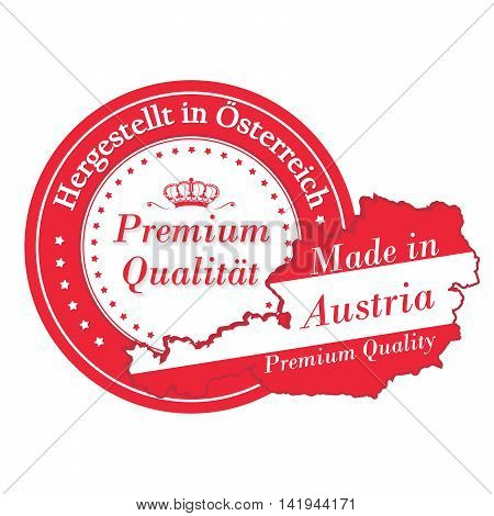 Made in Austria, Premium Quality (translation of the German text: Hergestellt in Osterreich, Premium Qualitat) - stamp with map and Austrian flag colors.