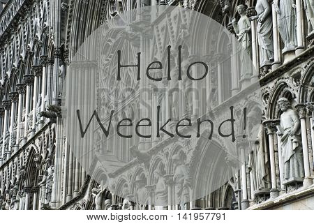 Church Of Trondheim In Norway. Macro Or Close Up Of Sculptures Or Statue. Religious Greeting Card. English Text Hello Weekend