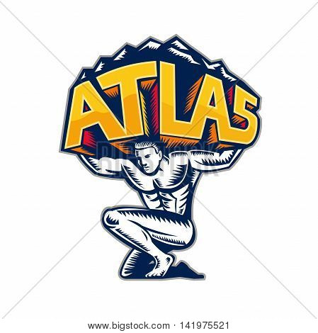 Illustration of Atlas kneeling carrying lifting mountains with the word Atlas viewed from front set on isolated white background done in retro woodcut style.