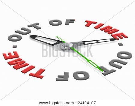 out of time in a hurry deadline or just to late