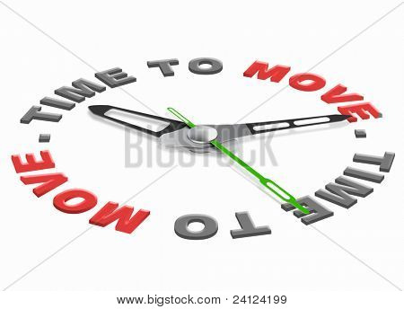 time to move moving in or out or start the action act now