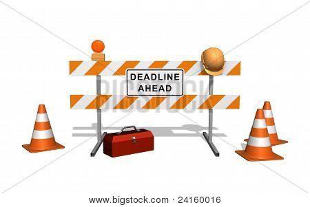 Deadline Ahead Sign On The Construction Fence. Isolated On The White Background
