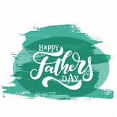 Happy Father S Day Vector Lettering Background. Happy Fathers Day Calligraphy Light Banner. Dad My K poster