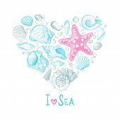 Inscription I Love Sea. Big Heart Consisting Of Shells Different Shapes, Starfish And Pebbles On A W poster