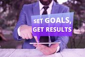 Text Sign Showing Set Goals, Get Results. Conceptual Photo Establish Objectives Work For Accomplish  poster