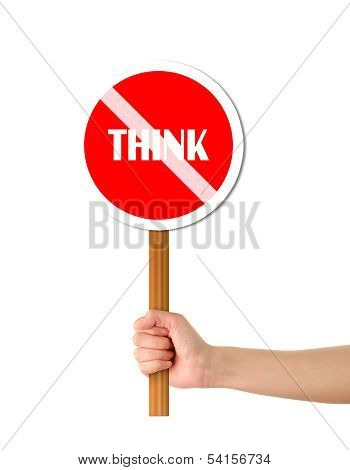 Hand Holding Do Not Think Red Forbidding Sign