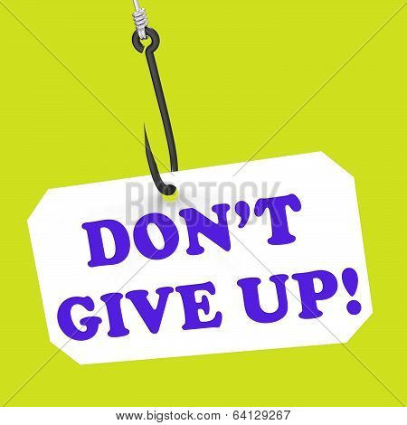 Dont Give Up! On Hook Shows Positivity And Encouragement