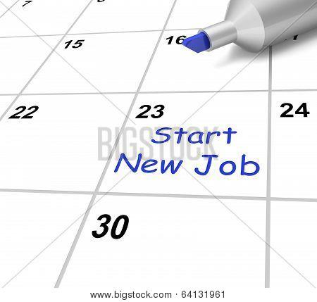 Start New Job Calendar Means Beginning Employment Contract