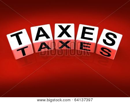 Taxes Blocks Represent Duties And Taxation Documents