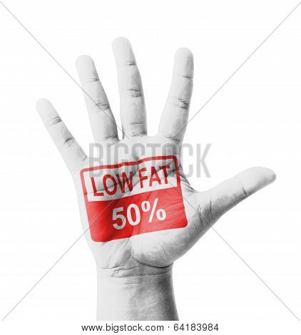 Open Hand Raised, Low Fat 50% Sign Painted, Multi Purpose Concept - Isolated On White Background