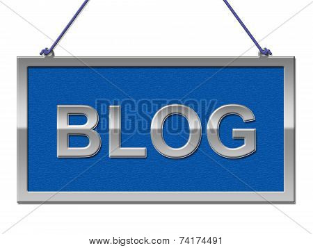 Blog Sign Means Placard Advertisement And Blogger