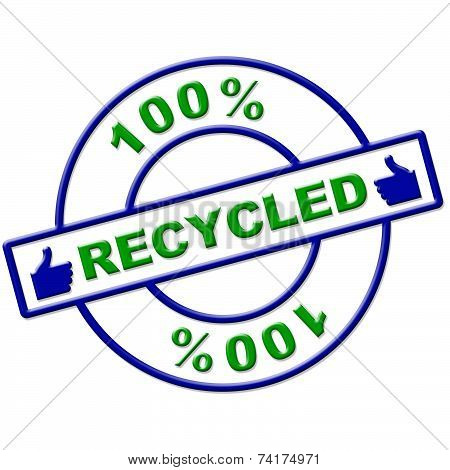 Hundred Percent Recycled Means Go Green And Completely