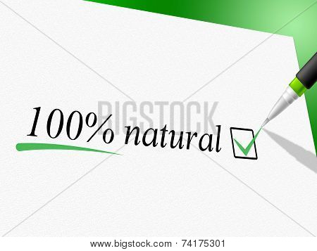 Hundred Percent Natural Means Absolute Pure And Nature