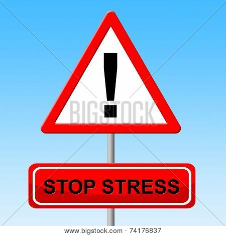 Stop Stress Represents No Stressed And Prohibit