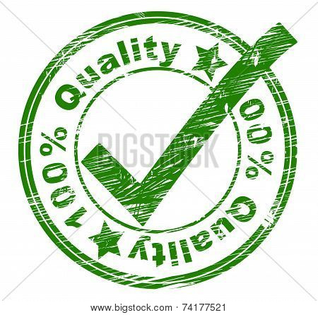 Hundred Percent Quality Indicates Pass Assurance And Stamped