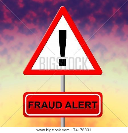Fraud Alert Represents Con Fraudulent And Hustle