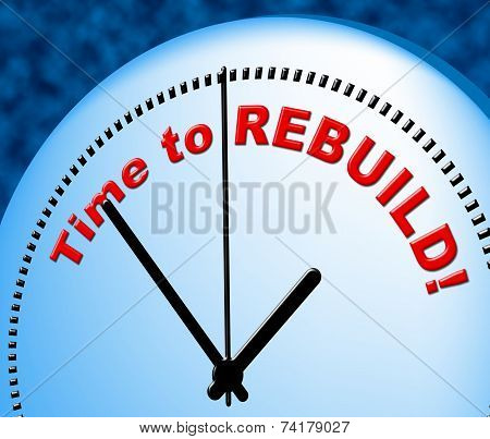 Time To Rebuild Represents Right Now And Presently