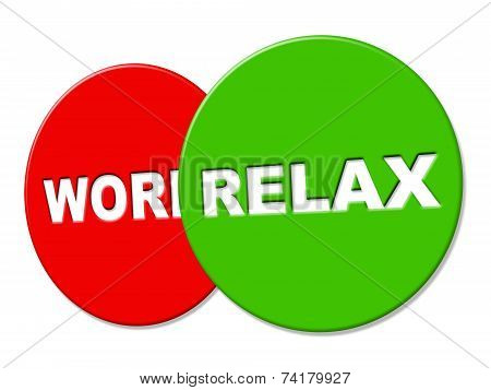 Relax Sign Indicates Resting Recreation And Rest