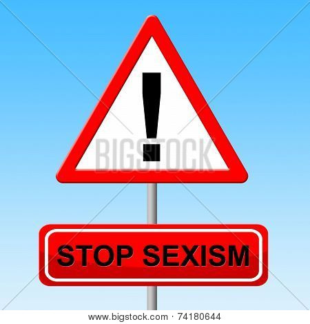Stop Sexism Indicates Gender Bias And Danger