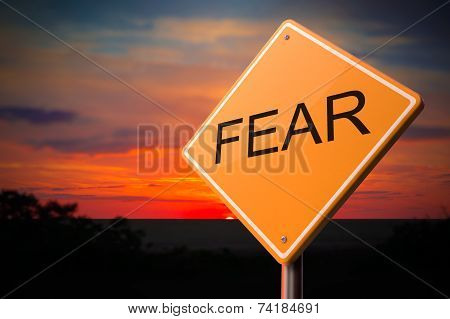 Fear Inscription on Warning Road Sign.