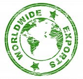 picture of export  - Worldwide Exports Meaning Sell Overseas And Earth - JPG
