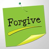 pic of forgiveness  - Forgive Note Representing Let Off And Correspondence - JPG