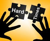stock photo of overcoming obstacles  - Hard Times Showing Overcome Obstacles And Problems - JPG
