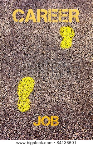 Yellow Footsteps On Sidewalk From Job To Career Message. Concept Image