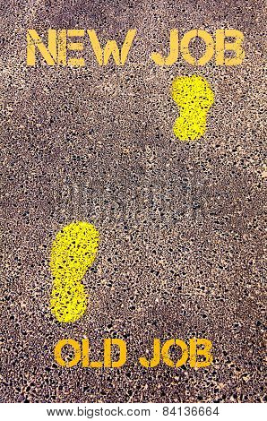 Yellow Footsteps On Sidewalk From Old Job To New Job Message. Concept Image