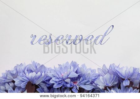 reserved / reservation card with flower decoration