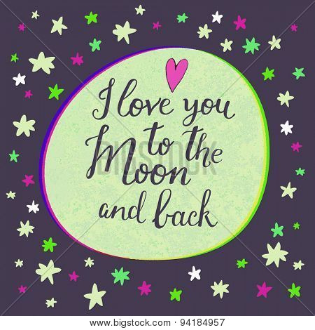 I love you to the moon and back. Sweet romantic card with night sky in vector. Cute bright moon and stars in vector