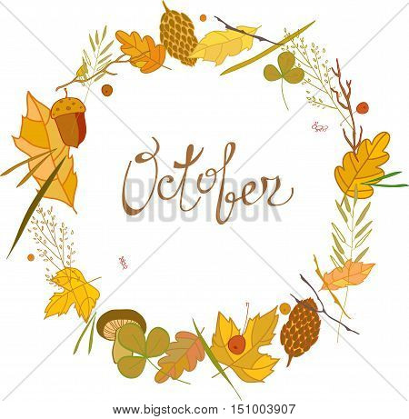 Vector autumn frame consisting of twigs, leaves, blades of grass, pine needles and other elements of autumn forest with the word October