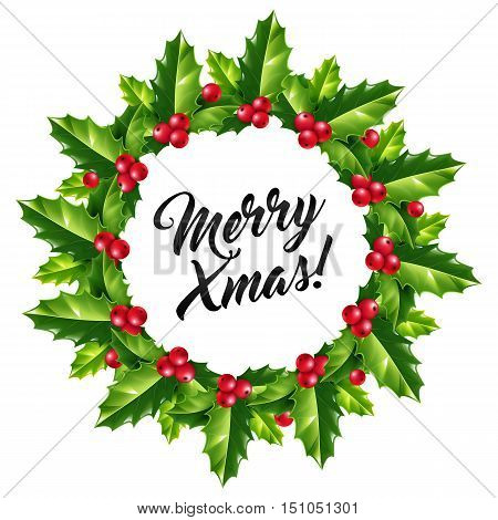 Merry Christmas sign in holly berry wreath isolated on white background. Green holly leaves and red berries vector Christmas wreath with ink lettering inside.