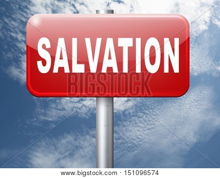 salvation follow jesus and god to be rescued save your soul, road sign billboard. 3D illustration