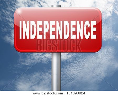 Independence independent life for the elderly disabled or young people, road sign billboard. 3D illustration