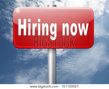 Hiring now, a job opening or offer search for jobs, a vacancy and help wanted sign. 3D illustration