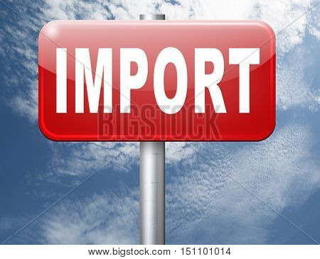 Import, international and worldwide or global trade on world economy market. Importation and exportation, road sign billboard. 3D illustration