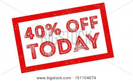 40 Percent Off Today Rubber Stamp
