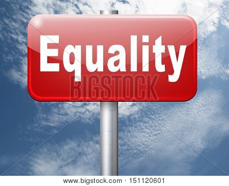 Equality and solidarity equal rights and opportunities no discrimination, road sign, billboard.  3D illustration