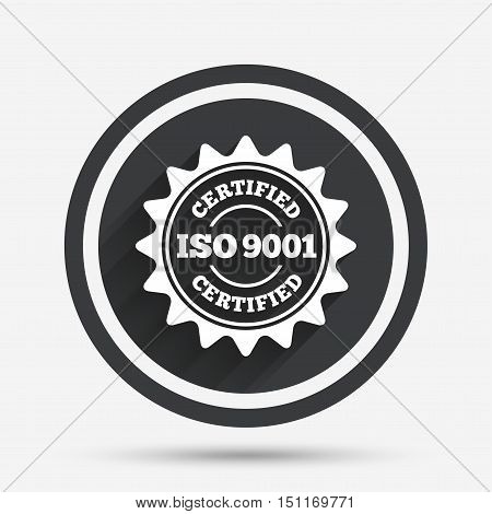 ISO 9001 certified sign icon. Certification star stamp. Circle flat button with shadow and border. Vector