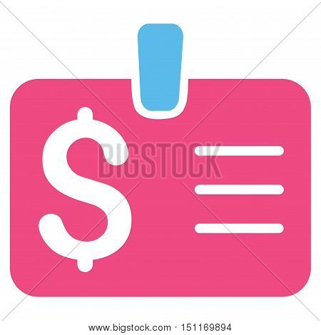 Dollar Badge icon. Glyph style is bicolor flat iconic symbol with rounded angles, pink and blue colors, white background.