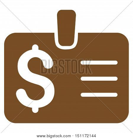 Dollar Badge icon. Glyph style is flat iconic symbol with rounded angles, brown color, white background.