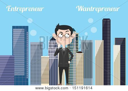 entrepreneur think about being wantrepreneur or still be entrepreneurs with city landscape urban as background vector