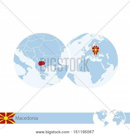 Macedonia On World Globe With Flag And Regional Map Of Macedonia.