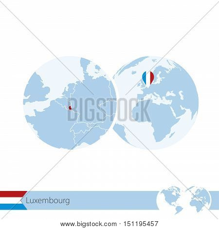Luxembourg On World Globe With Flag And Regional Map Of Luxembourg.